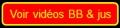 Voir vidéos BB & jus